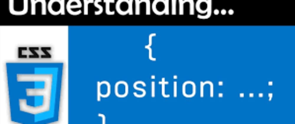 Cover image for CSS Positions - The Most Difficult Concepts Explained in a very SImple Way