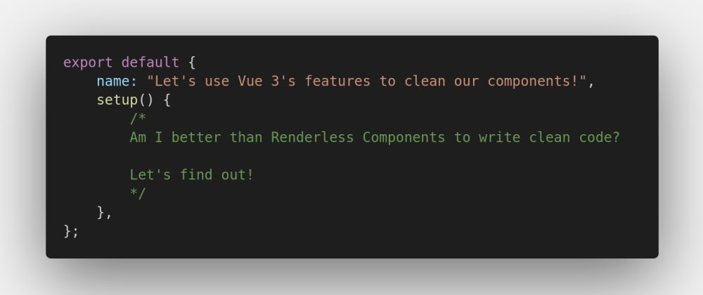 Cover image for Composition API v Renderless Components - Let's use Vue 3's features to clean our components!