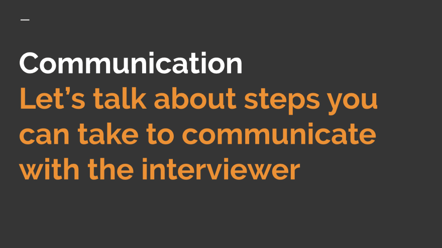 most important part of the technical interview is communication