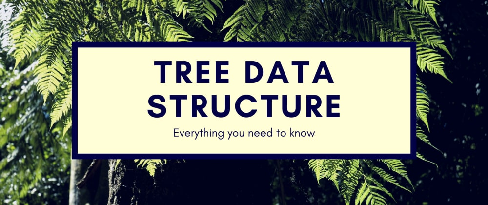 Cover image for Everything you need to know about tree data structure