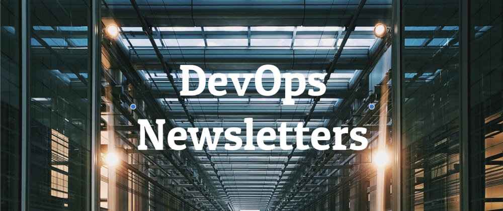 Cover image for 5 useful DevOps newsletters that will blow your mind 🤯