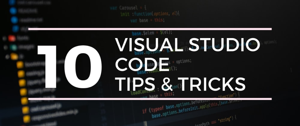 Cover image for 10 Neat Tips & Tricks Every Developer Should Know in Visual Studio Code in 2021💻🤩