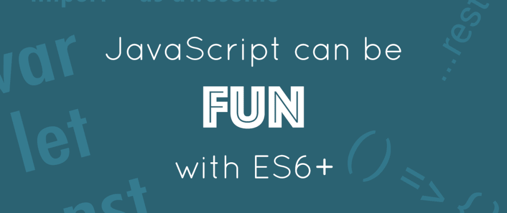 Cover image for ES6 Mini Crash Course: How to Write Modern JavaScript