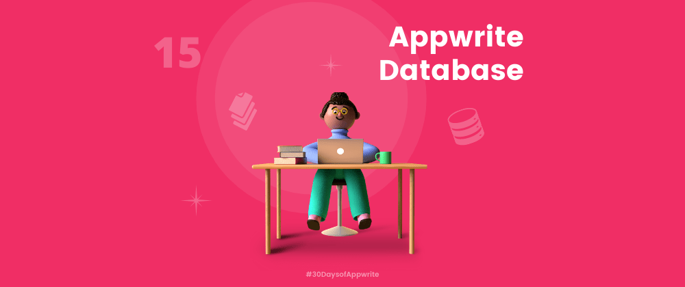 Cover image for #30DaysOfAppwrite : Appwrite Database