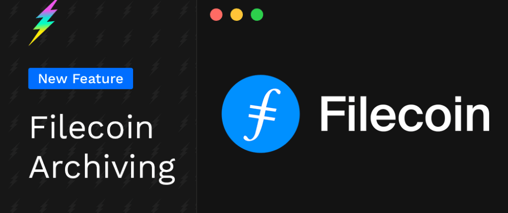 Cover image for Filecoin Archiving Comes to Fleek Sites and Storage