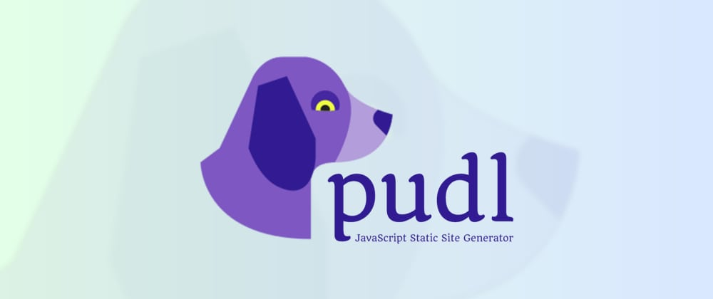 Cover image for Introducing Pudl: An Easy to Use JavaScript-Based Static Site Generator