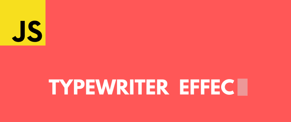 Cover image for How to Easily Create a Typewriter Effect with JavaScript