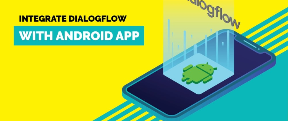 Cover image for Build Android Chatbot with Dialogflow (API.ai)