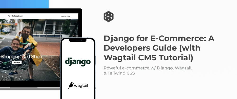 Cover image for Django for E-Commerce: A Developers Guide (with Wagtail CMS Tutorial)