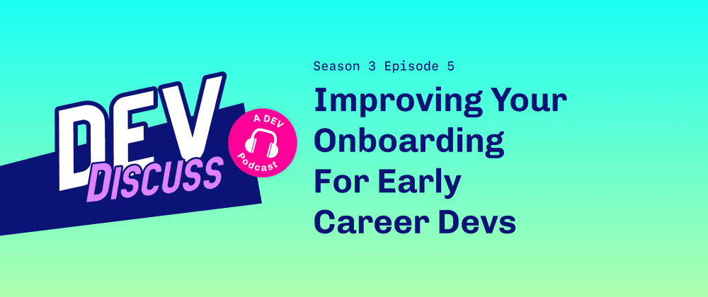 Cover image for Improving Your Onboarding For Early Career Devs with Carolyn Stransky & John Britton