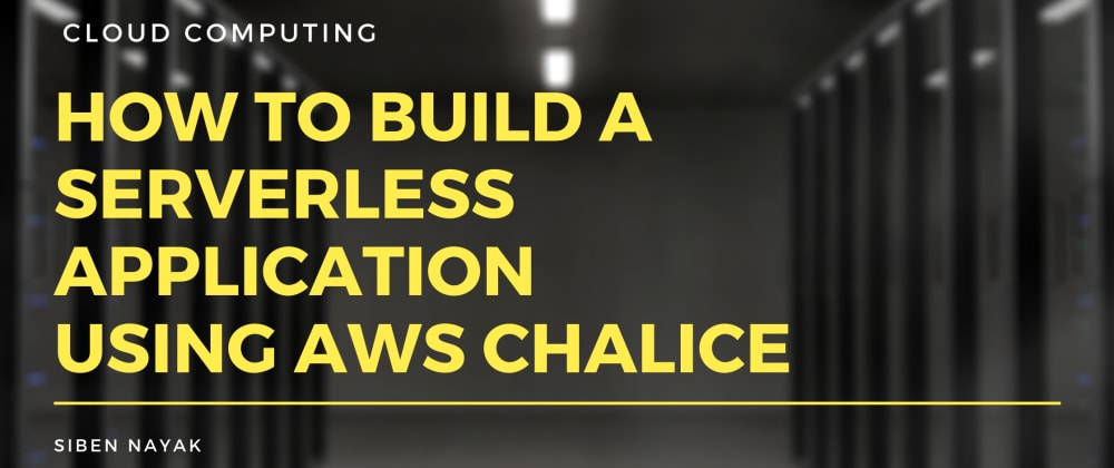 Cover image for How to Build a Serverless Application Using AWS Chalice