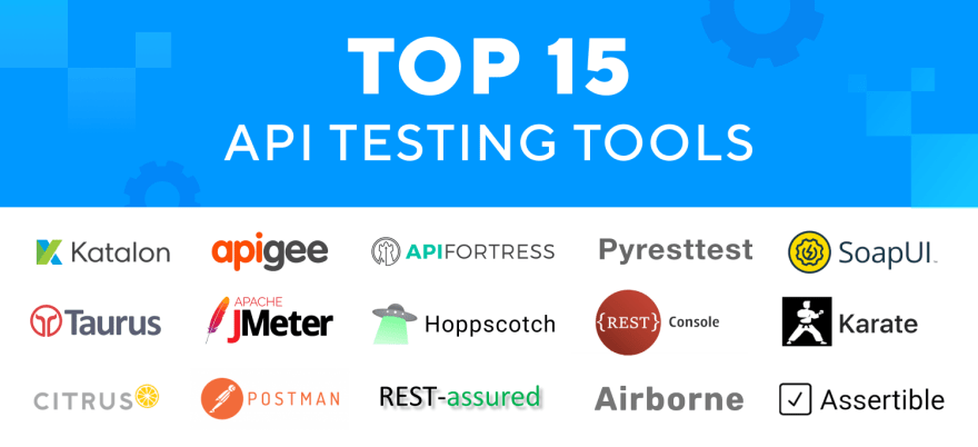 Top 15 Automated API Testing Tools | Latest Update