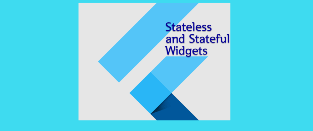 Cover image for Understanding syntax of Stateless and Stateful widgets.