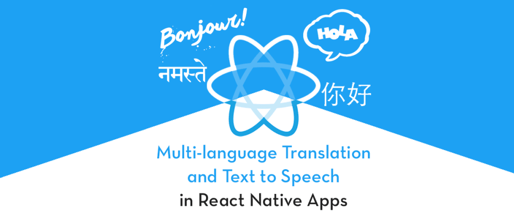 Cover image for How to translate in React Native app- Globalization, Internationalization, and Text to Speech