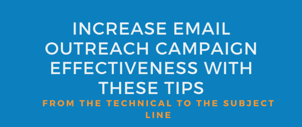 Cover image for Increase Email Outreach Campaign Effectiveness With These Tips