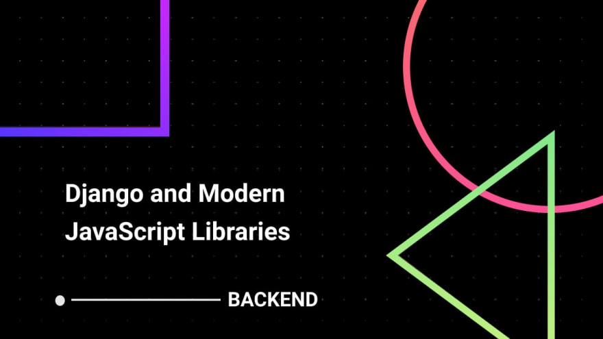 Django and Modern JS Libraries - Backend