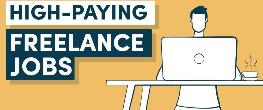 Cover image for How do you get high-paying freelance clients/jobs ?