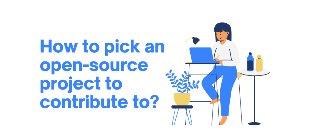 Cover image for How to pick an open-source project to contribute to?