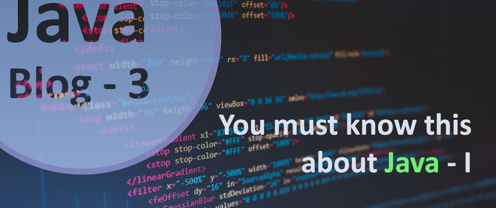 Cover image for You Must Know This About Java - I