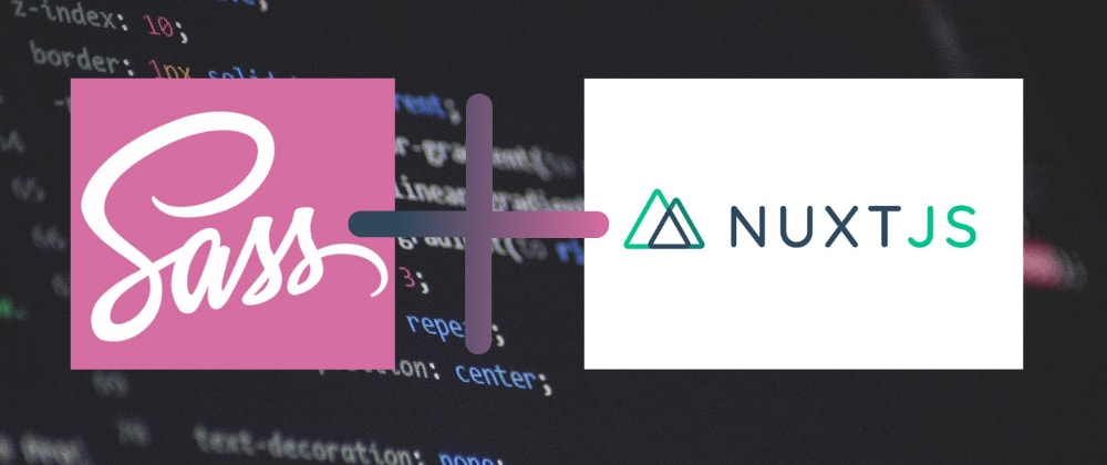 Cover image for Using Sass In Nuxt.js