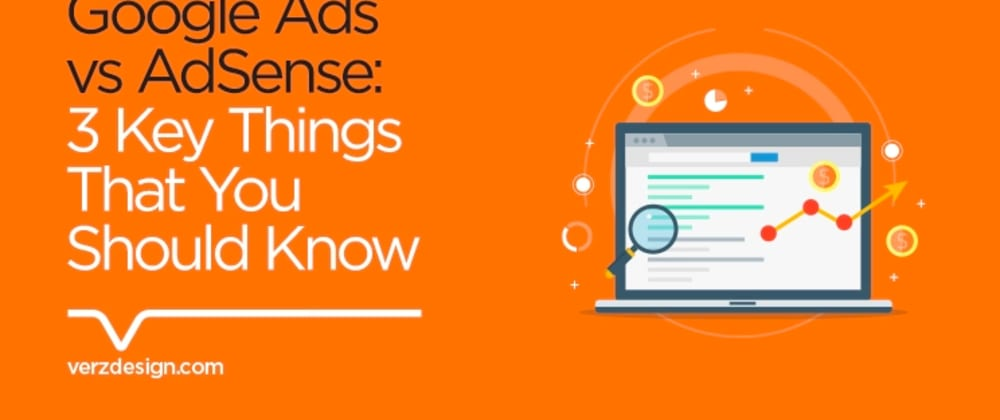 Cover image for Google Ads vs AdSense: 3 Key Things That You Should Know