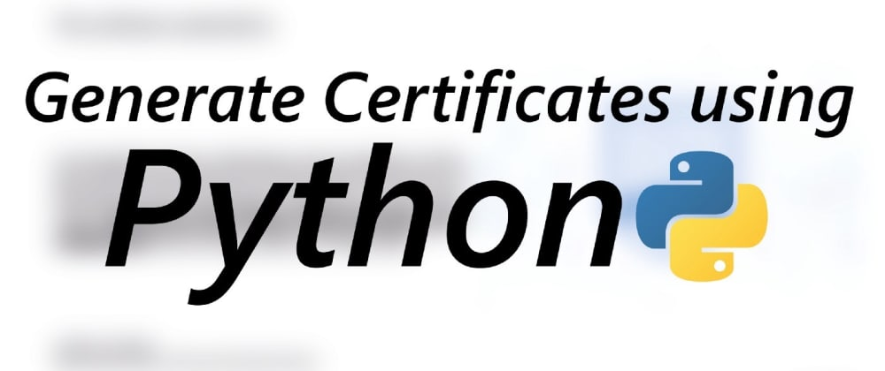 Cover image for Generate Certificates using Python