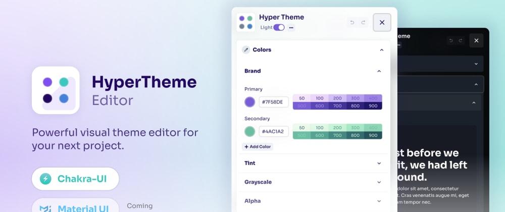 Cover image for HyperTheme: powerful visual theme editor for Chakra UI + ReactJS