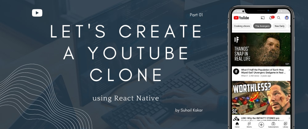 Cover image for Let's Create YouTube Clone Using React Native  - Part 1