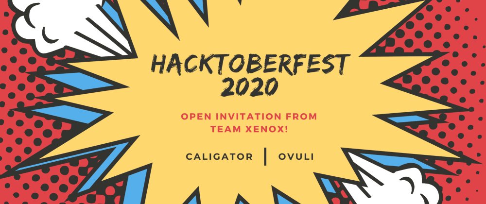 Cover image for #Hacktoberfest2020 with Team XenoX - Come One and All!