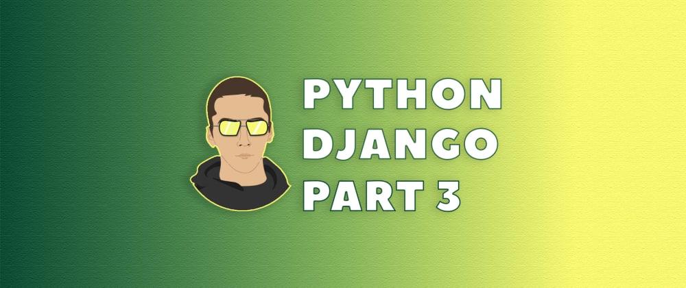Cover image for BUILD THE REST API USING PYTHON DJANGO - PART 3 🐍