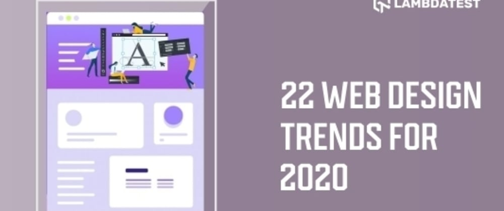 Cover image for 22 Web Design Trends for 2020 You Need To Know