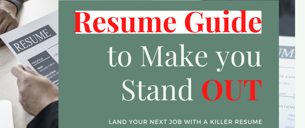 Cover image for Guide To Writing A Good Resume & Stand Out in a Crowd