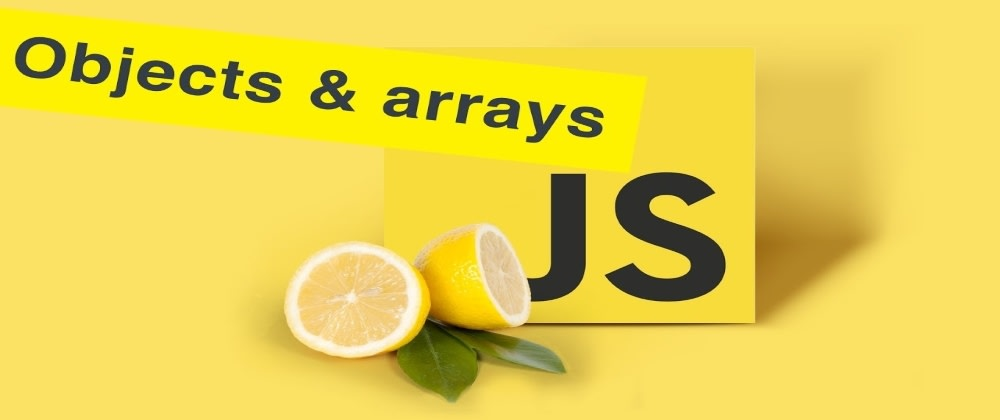 Cover Image for Basic Data Structures in JavaScript : Arrays and Objects !