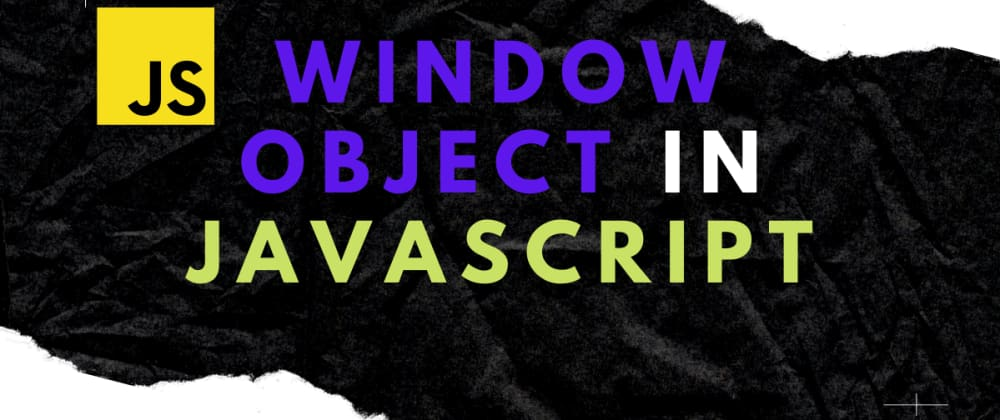Cover image for Window Object in JavaScript