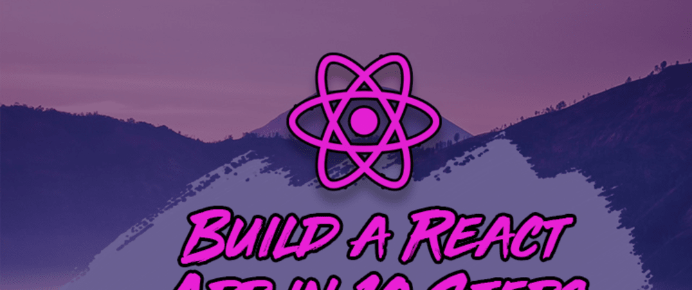 Cover image for How To Build a React Project with Create React App in 10 Steps
