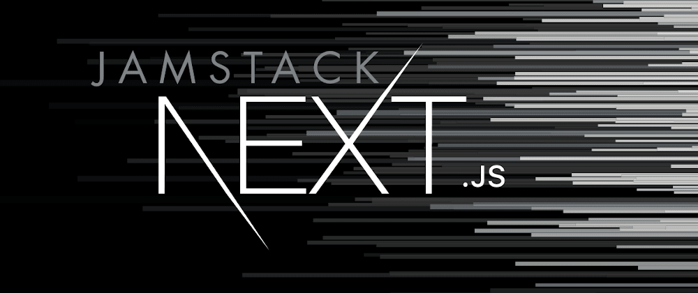 Cover image for Getting Started with Next.js for Jamstack Development
