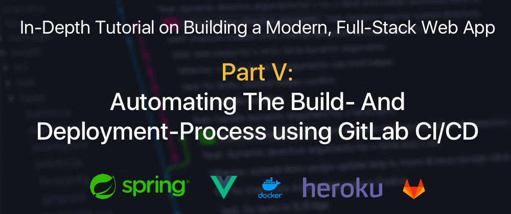 Cover image for Part V: Automating The Build- And Deployment-Process using GitLab CI/CD