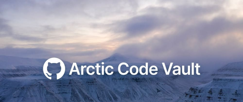 Cover image for ARCTIC CODE VAULT BY GITHUB ORGANIZATION