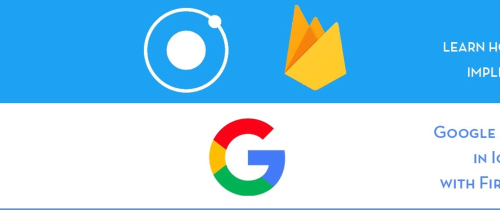 Cover image for Implement Google login in Ionic 4 apps using Firebase