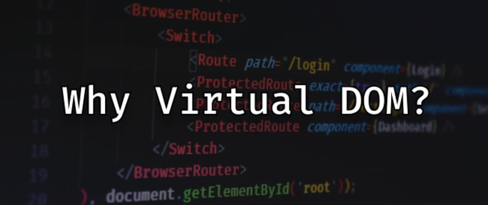 Cover image for Why Virtual DOM?
