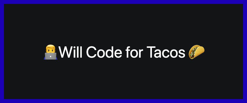 Cover image for The taco_tuesday gem, cause Tacos