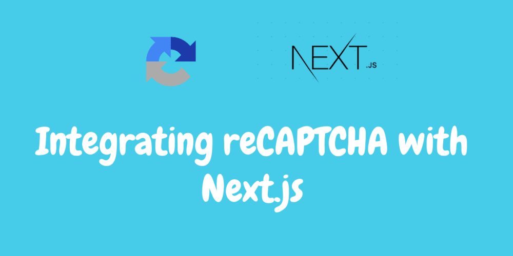 Integrating reCAPTCHA with Next.js
