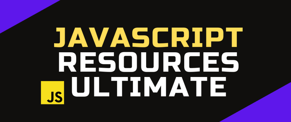 Cover image for The ultimate and free JavaScript resources