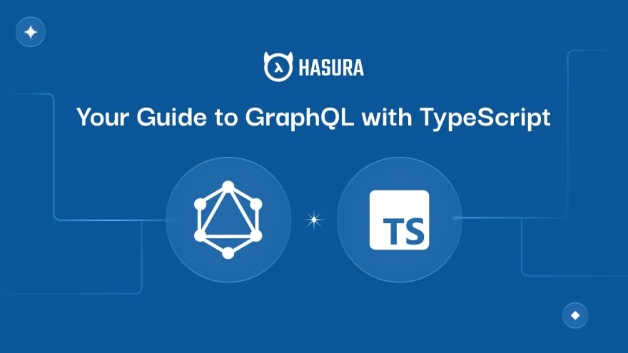 Your Guide to GraphQL with TypeScript