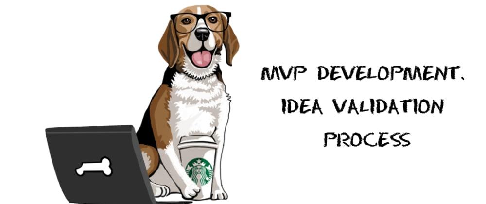 Cover image for MVP development. Idea Validation process