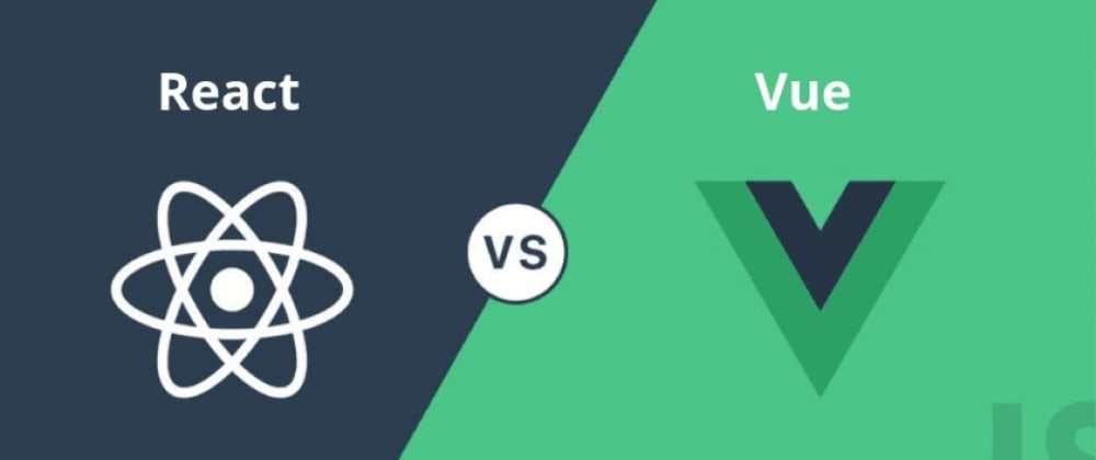Cover image for React vs Vue: The Clash of Frameworks in 2020