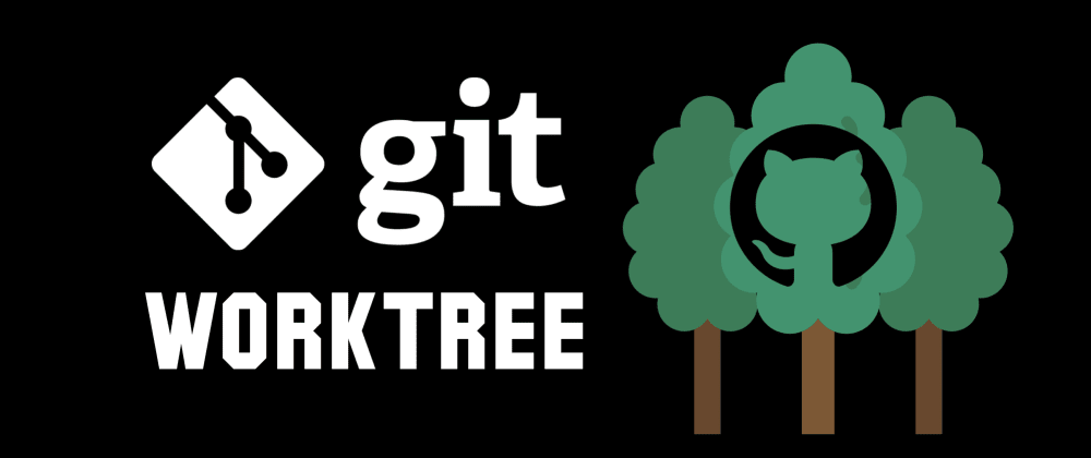 Cover image for Practical Guide to Git Worktree