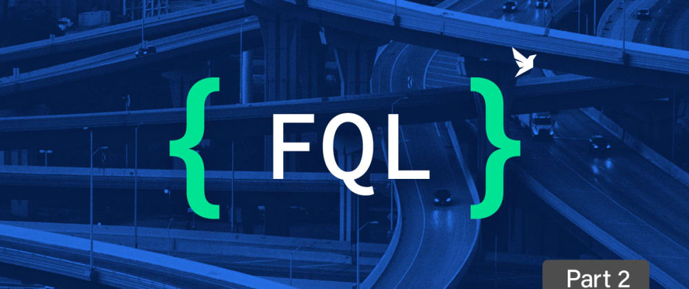 Cover image for Getting started with FQL, FaunaDB's native query language - part 2