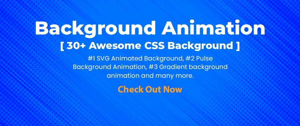 Cover image for 30+ Awesome CSS Background Animation