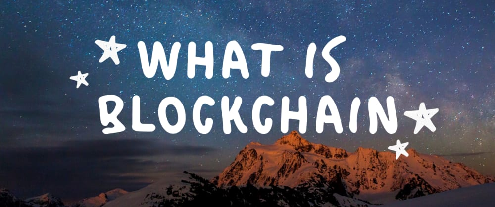 Cover image for What is Blockchain ?
